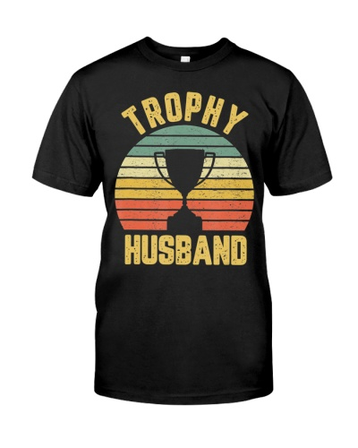 Trophy Husband Shirt Funny T-Shirt For Cool Father
