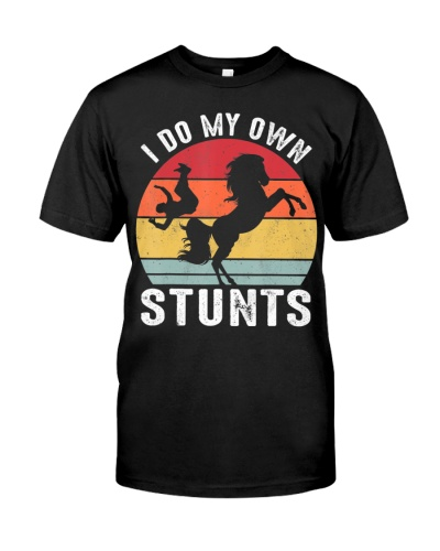 I Do My Own Stunts Horse Shirt Funny Horse T-Shirt