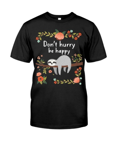 Don't Hurry Be Happy Cute Lazy Sloth Funny Tee
