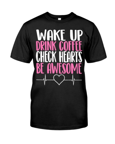 Wake up drink coffee check hearts be awesome