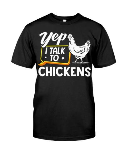 Yep I Talk To Chickens - Funny Chicken Lover