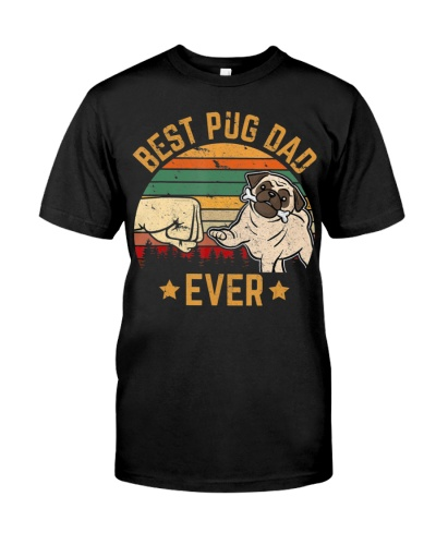 Best Pug Dad Ever Owner Lover Father Daddy Tee Dog