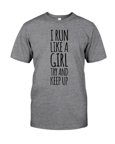 I Run Like A Girl Try To Keep Up T-Shirt Running