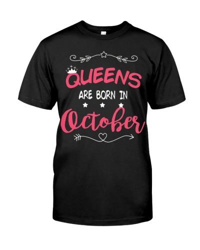Queens Are Born In October Shirts