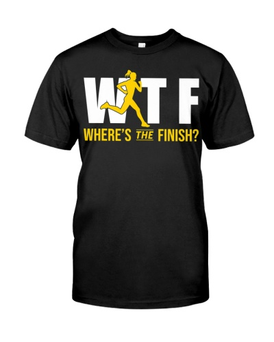 Where's The Finish Line Wtf Shirt Funny Running