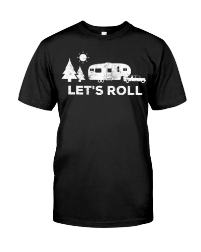 Lets Roll Camping T Shirt 5th Wheel Camper RV