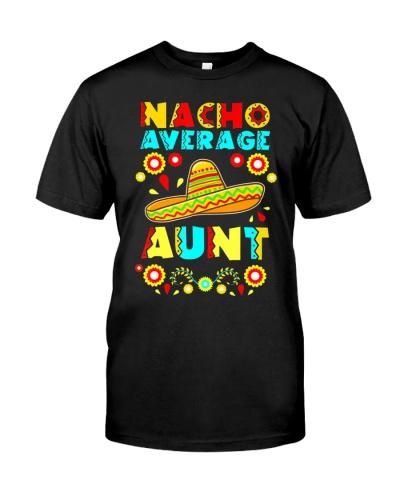 Nacho Average Aunt Funny Mexico Sombrero T-Shirt