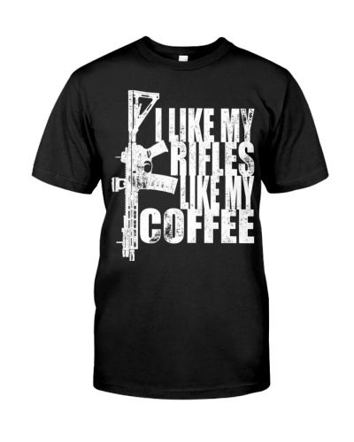 I Like My Rifles Like My Coffee T-Shirt