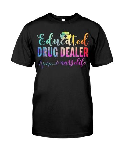 Educated Drug Dealer Nurselife T-Shirt