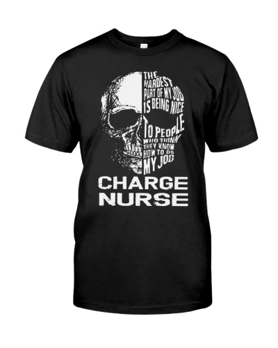 Charge Nurse T Shirt The Hardest Part Of My Job