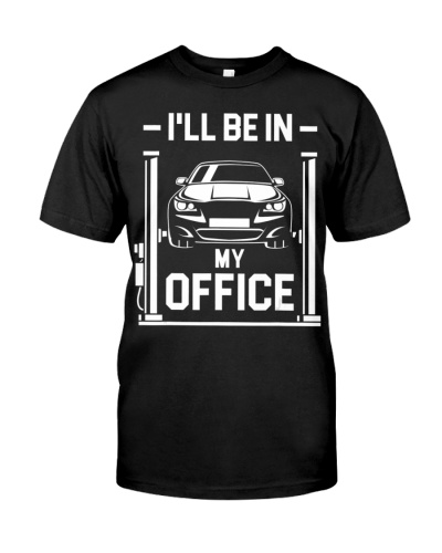 I'll Be In My Office - Funny Car Mechanic Gift