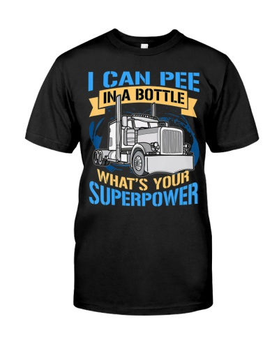 Trucker Pee In A Bottle Superpower Funny T-Shirt