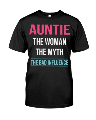 Auntie The Woman The Myth The Bad Influence Shirt