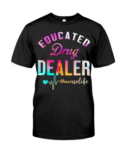 Educated Drug Dealer Nurse Life T-Shirt