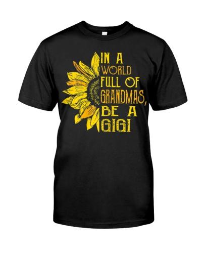 Womens In A World Full Of Grandmas Be A Gigi Shirt