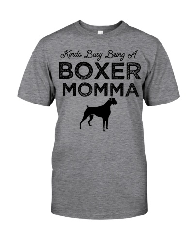Boxer dog shirts - Kinda busy being a boxer mom