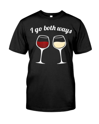I Go Both Ways T-Shirt Red Wine White Wine Lovers
