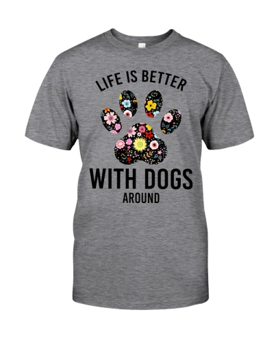 Dog lover shirts - Life better with dogs around