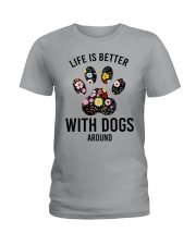 Dog lover shirts - Life better with dogs around Ladies T-Shirt front