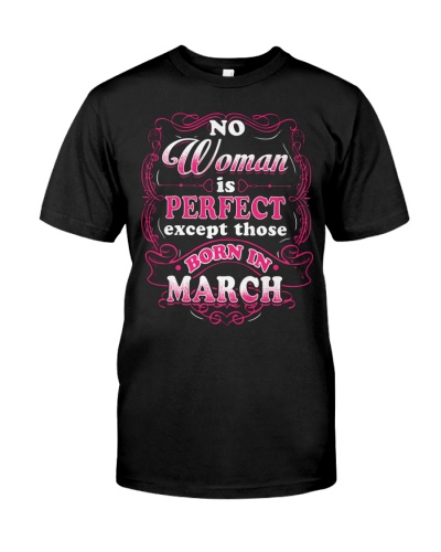 Perfect Woman Born In March Shirt
