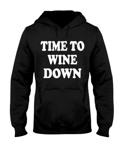Time To Wine Down - Last Day To Order