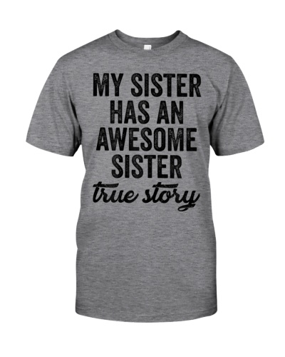 Womens My Sister Has An Awesome Sister True Story