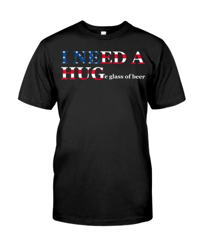 I Need A Huge Glass Of Beer Flag 4th Of July Shirt