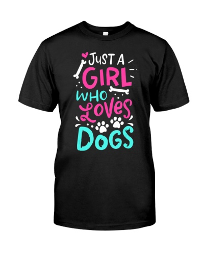 Just A Girl Who Loves Dog Funny Gift Dog T-Shirt