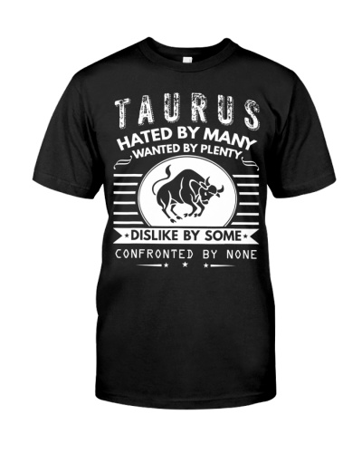 Taurus T Shirt - Hated By Many Wanted By Plenty