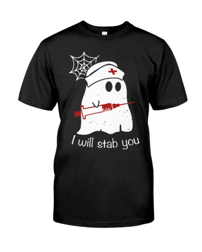Funny nurse shirts - I Will Stab You - Ghost