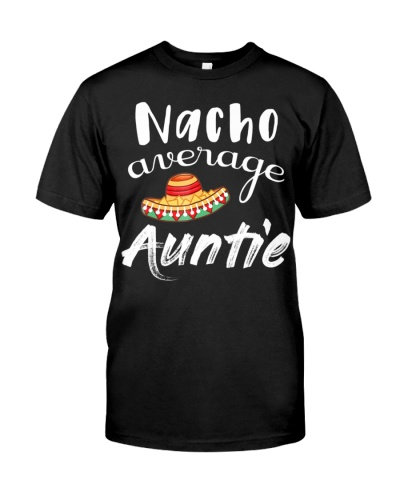 Nacho Average Auntie Funny Chips And Dip Aunt Pun