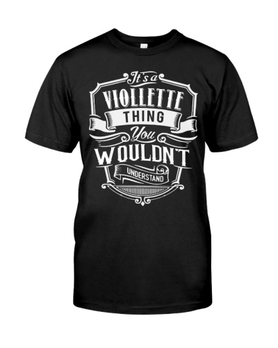 It's A Viollette Thing T-Shirt