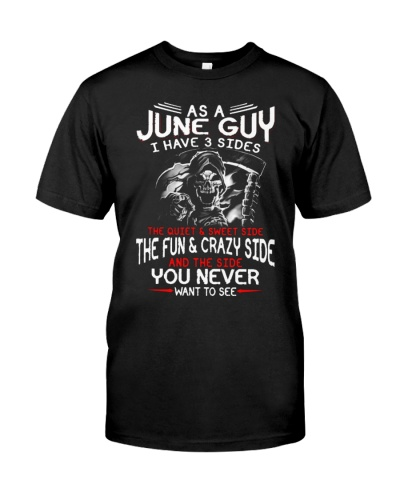 As A June Guy I Have 3 Sides T Shirt