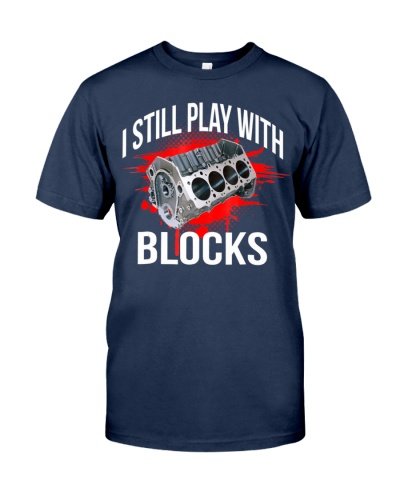I Still Play With Blocks Funny Mechanic T-Shirt