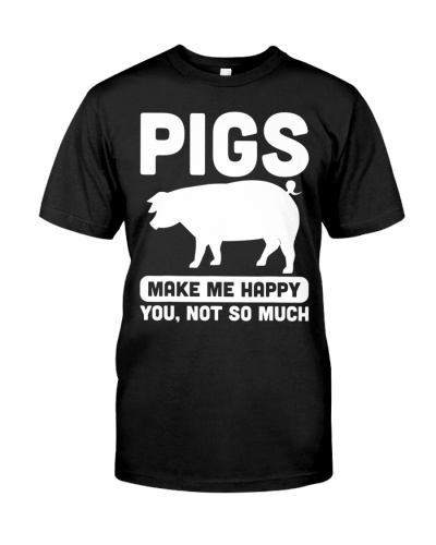 Funny Pigs Make Me Happy Design For Pig Farmers