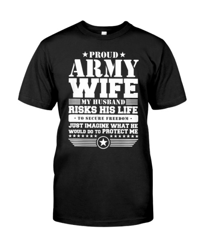 Army Wife Shirts - My Husband Risks His Life