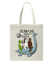 Humans Are Not Real Tote Bag thumbnail