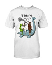 Humans Are Not Real Classic T-Shirt thumbnail