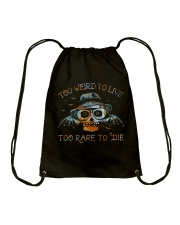 Too Weird To Live1 Drawstring Bag thumbnail