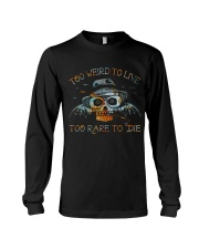 Too Weird To Live1 Long Sleeve Tee thumbnail