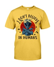 I Dont Believe In Humans Classic T-Shirt front