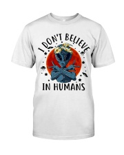 I Dont Believe In Humans Classic T-Shirt tile