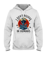 I Dont Believe In Humans Hooded Sweatshirt thumbnail