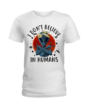 I Dont Believe In Humans Ladies T-Shirt thumbnail