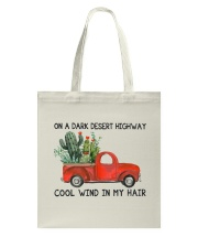 On A Dark Desert Highway Cool Wind In My Hair Tote Bag thumbnail