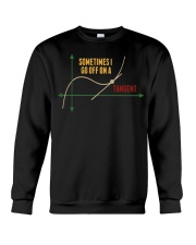 Sometimes I Go Off On A Tangent Crewneck Sweatshirt tile