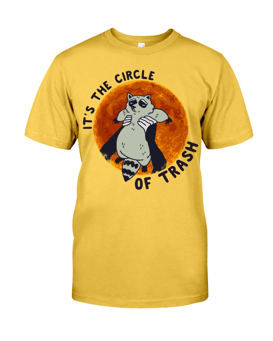 It Is The Circle Of Trash Classic T-Shirt