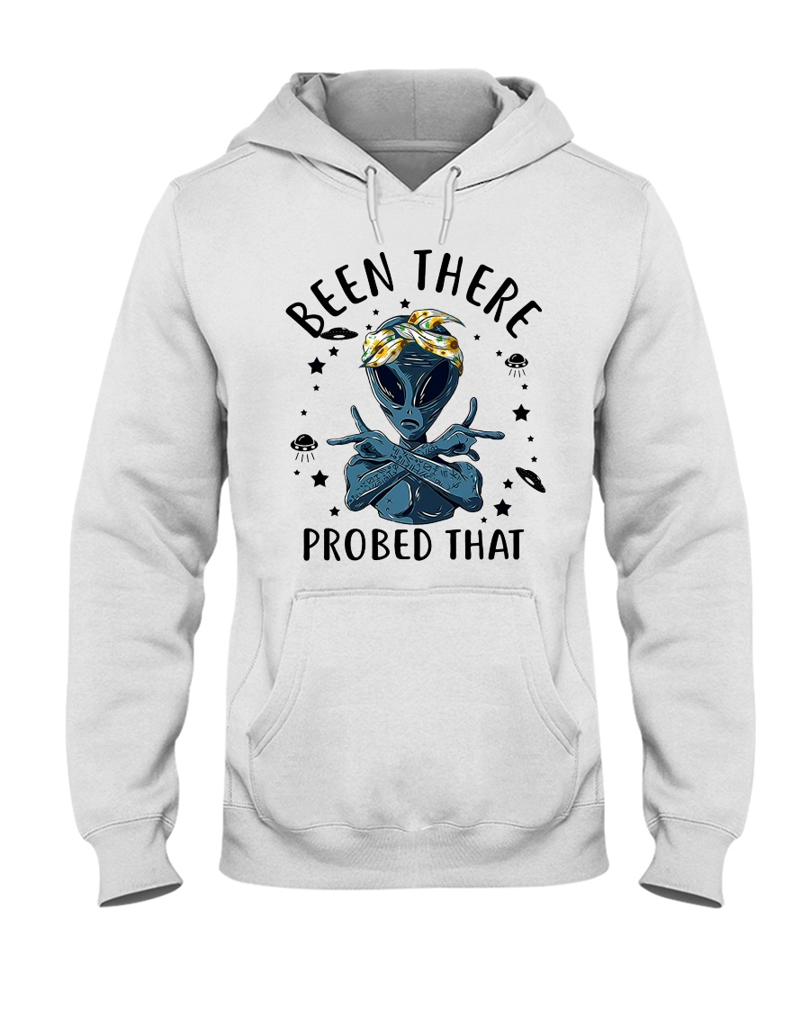 Been There Probed That Hooded Sweatshirt