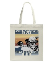 Some May Never Life1 Tote Bag thumbnail