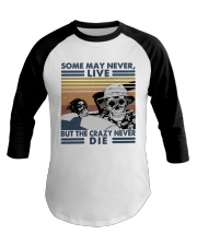 Some May Never Life1 Baseball Tee thumbnail